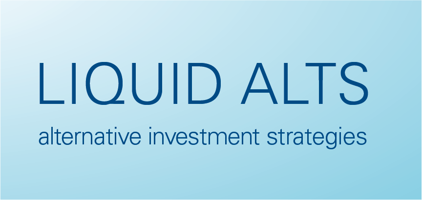 Liquid Alts - Alternative investment strategies