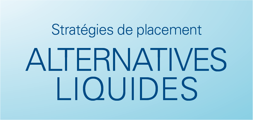 Stratégies de placement alternatifs liquides