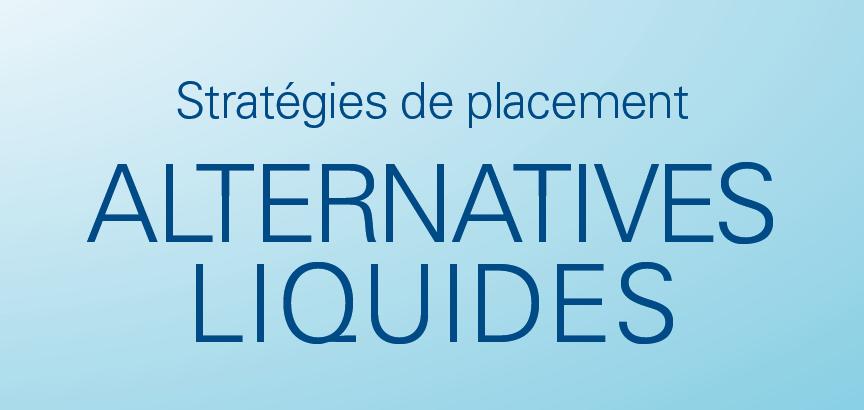 Stratégies de placement alternatifs liquides